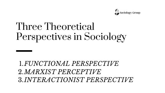 Three-major-theoretical-perspectives-sociology