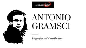 ANTONIO GRAMSCI  BIOGRAPHY AND CONTRIBUTIONS LIKE CULTURE HEGEMONY