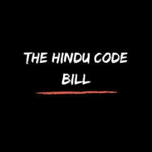 CONTROVERSY OVER THE HINDU CODE BILL